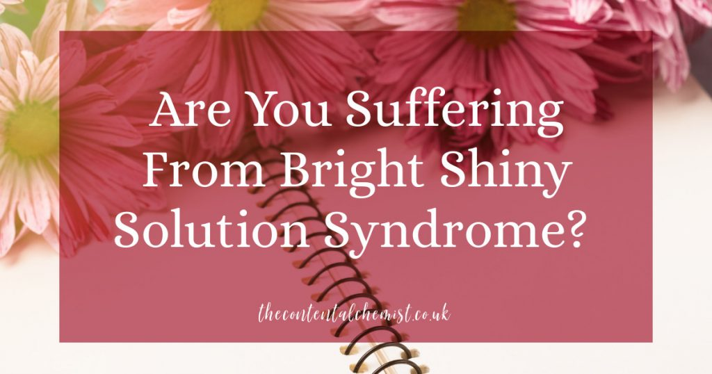 Blog Post: Are you suffering from bright shiny solution syndrome?