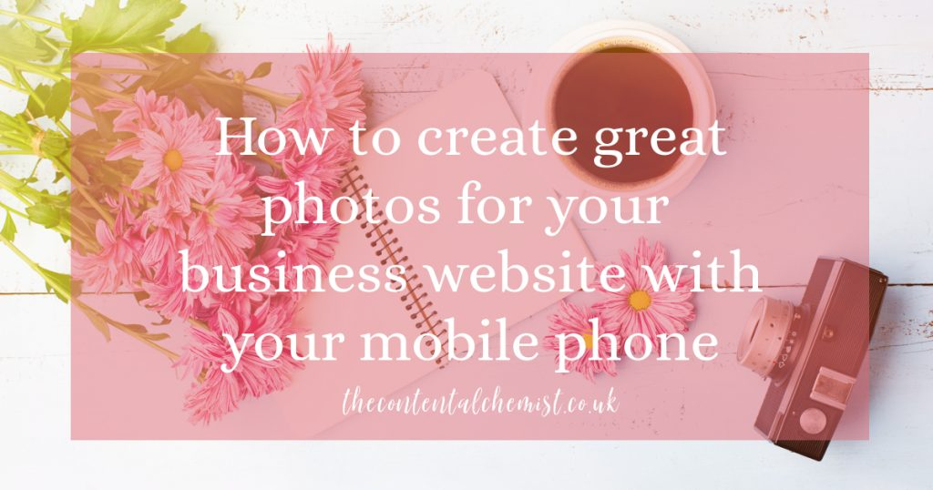 Blog post: How to create great photos for your business website with your mobile phone