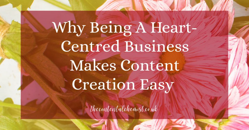 Blog post: Why being a heart-centred business makes content creation easy